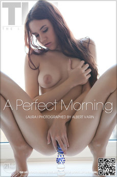 The Life Erotic A Perfect Morning Laura I