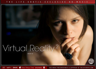 The Life Erotic Virtual Reality 2 Beata B